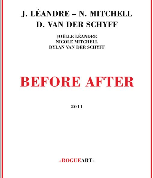 Nicole Mitchell |  Joëlle Léandre |  Dylan van der Schyff | Before After | rogueart jazz