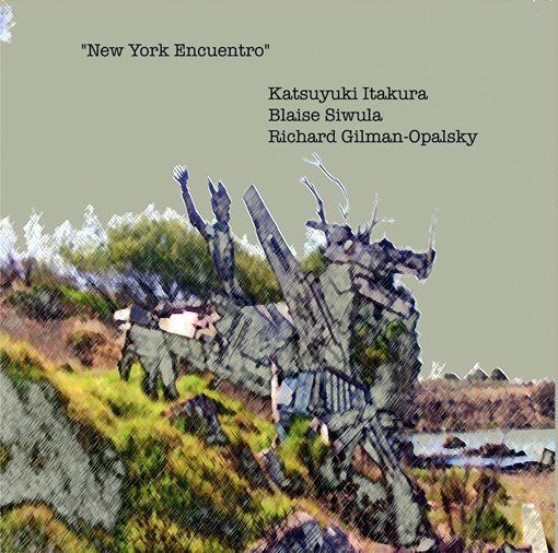 New York Encuentro | Katsuyuki Itakura - piano | Blaise Siwula - alto and tenor saxophone | Richard Gilman-Opalsky - drumset, whistle and various percussion.