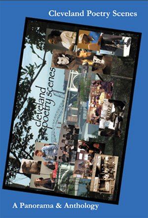 Cleveland Poetry Scenes: A Panorama and Anthology  Edited by Mary E. Weems, Nina Freedlander Gibans, Larry Smith.